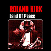 Land of Peace by Roland Kirk