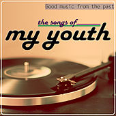 Good Music from the Past. The Songs of My Youth von Various Artists