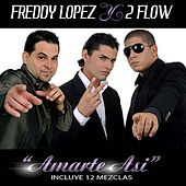 Amarte Asi by Freddy Lopez