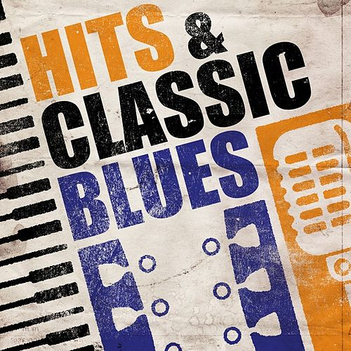 Hits and Classic Blues by Various Artists