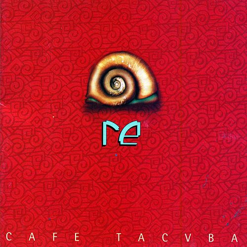 Re by Cafe Tacvba