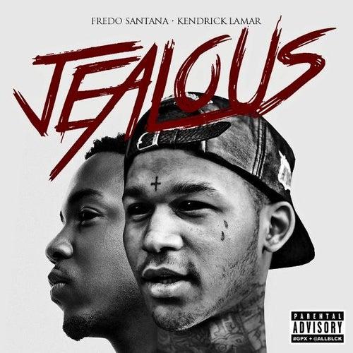 Jealous (feat. Kendrick Lamar) by Fredo Santana