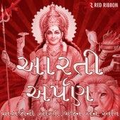 Aarti Arpan - Mataji Ni Aarti, Bhajan Ane Stuti by Various Artists