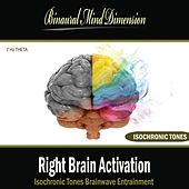 Right Brain Activation: Isochronic Tones Brainwave Entrainment by Binaural Mind Dimension