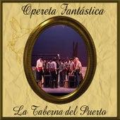 Opereta Fantástica: La Taberna del Puerto by Coro del Festival de Ópera de las Palmas de Gran Canaria