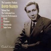 The Legendary Violinist David Nadien, Vol. 4: The Celebrated Live Concerto Performances by David Nadien