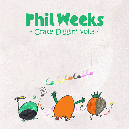 Phil Weeks Crate Diggin', Vol.3 by Various Artists