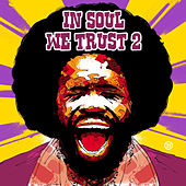 In Soul We Trust, Vol. 2 by Various Artists