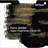 Zender: Logos-Fragmente (Canto IX) by SWR Vokalensemble Stuttgart