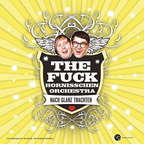 Nach Glanz trachten by The f*ck Hornisschen Orchestra