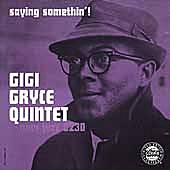 Saying Somethin'! by Gigi Gryce