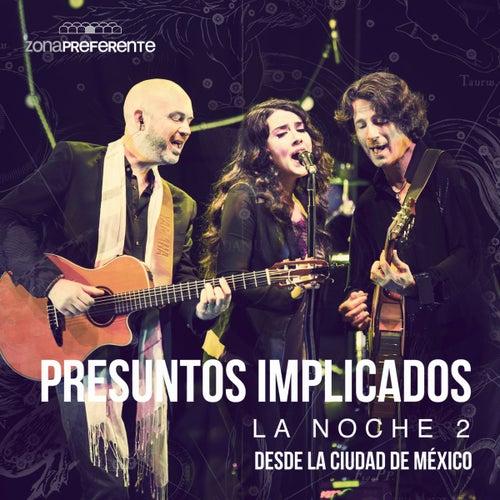 La Noche 2 desde la Ciudad de México / Zona Preferente by Presuntos Implicados