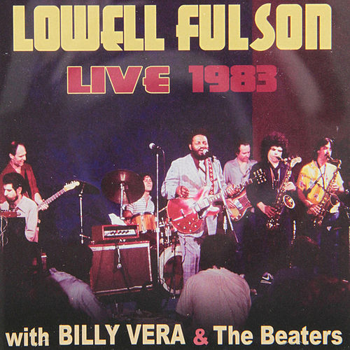 Lowell Fulson Live 1983: with Billy Vera and the Beaters by Lowell Fulson