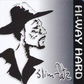 Hi-Way Hard by Slim Fatz