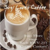 Suzi Loves Coffee: Cantata of J. S. Bach, BWV 211 by Various Artists