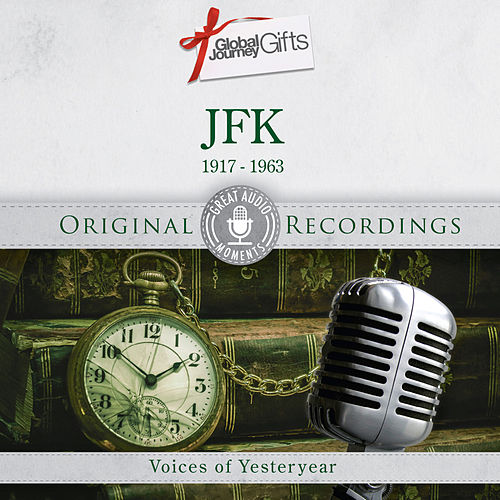 Great Audio Moments, Vol.24: John F. Kennedy by JFK