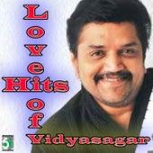 Love Hits of Vidyasagar by Various Artists
