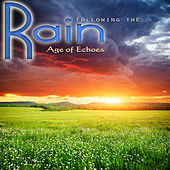 Following the Rain by Age of Echoes