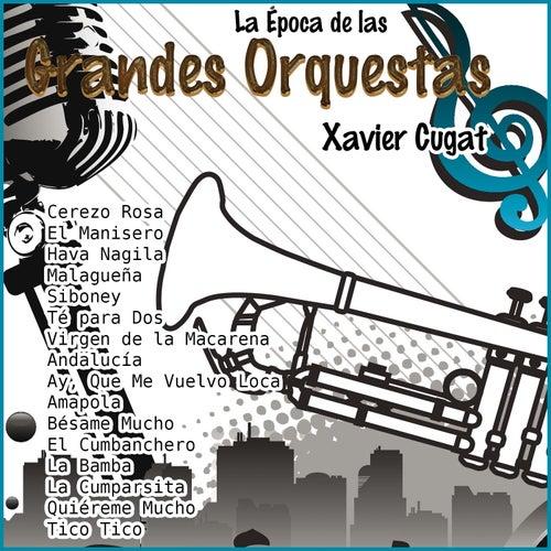 La Época de las Grandes Orquestas - Xavier Cugat by Xavier Cugat