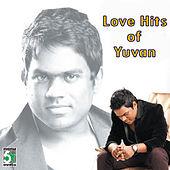 Love Hits of Yuvan by Various Artists