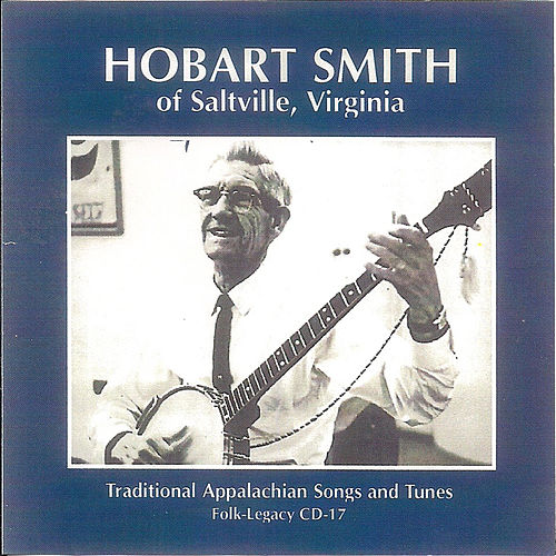 Traditional Appalachian Songs and Tunes by Hobart Smith