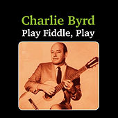 Play Fiddle, Play by Charlie Byrd