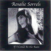 If I Could Be the Rain by Rosalie Sorrels