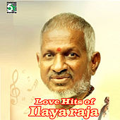 Love Hits of Ilayaraja by Various Artists