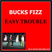 Easy Trouble by Bucks Fizz