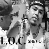 She Got It by L.O.C.