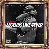 Legends Live 4 Ever by Bueno