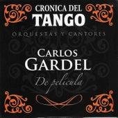 Crónica del Tango: De Película by Carlos Gardel