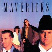 Mavericks [1990] by The Mavericks