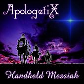 Handheld Messiah by ApologetiX