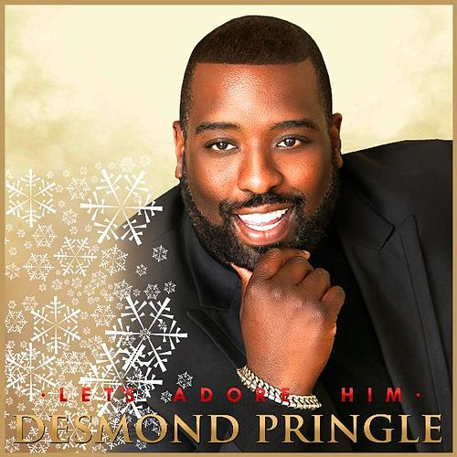 Let's Adore Him by Desmond Pringle
