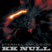 Eternal Implosion by K.K. Null