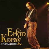Fesuphanallah by Erkin Koray