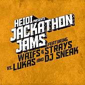Heidi Presents Jackathon Jams feat. Waifs & Strays vs. Lukas & DJ Sneak by Waifs & Strays