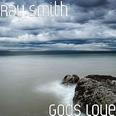 Gods Love by Ray Smith
