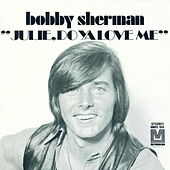 Julie, Do Ya Love Me / Spend Some Time Lovin' Me by Bobby Sherman