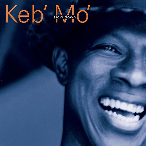 Slow Down by Keb' Mo'