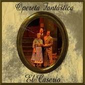 Opereta Fantástica: El Caserio by Coral Lírica de las Palmas