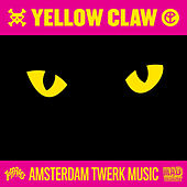 Amsterdam Twerk Music by Yellow Claw