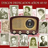 Discos Dedicados Años 40-50 von Various Artists