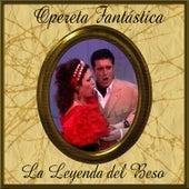 Opereta Fantástica: La Leyenda del Beso by Coral Lírica de las Palmas