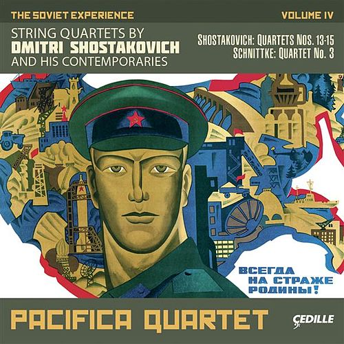 The Soviet Experience, Vol. 4: String Quartets of Dmitri Shostakovich and His Contemporaries von Pacifica Quartet