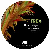 Loungin' / Caffeine by Trex