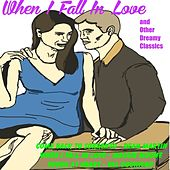 When I Fall in Love and Other Dreamy Classics by Various Artists