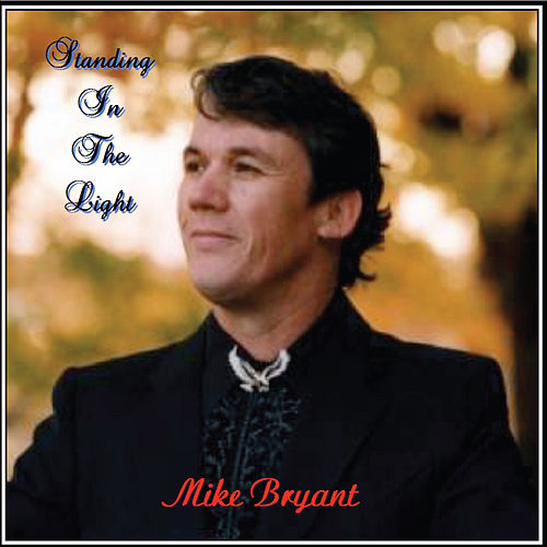 Standing in the Light by Mike Bryant