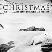 Christmas with David Huntsinger and Friends by Various Artists